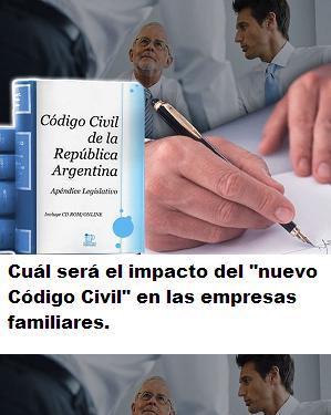 """Cuál será el impacto del """"nuevo Código Civil"""" en las empresas familiares"""