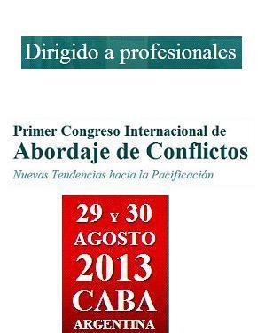 Primer Congreso Internacional de Abordaje de Conflictos. Nuevas Tendencias hacia la Pacificación.