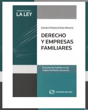 LIBRO: Derecho y Empresa Familiar. El Protocolo Familiar en las Empresas Familiares Peruanas