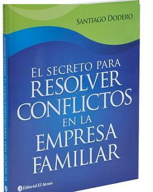 LIBRO: El secreto para resolver conflictos en la empresa familiar